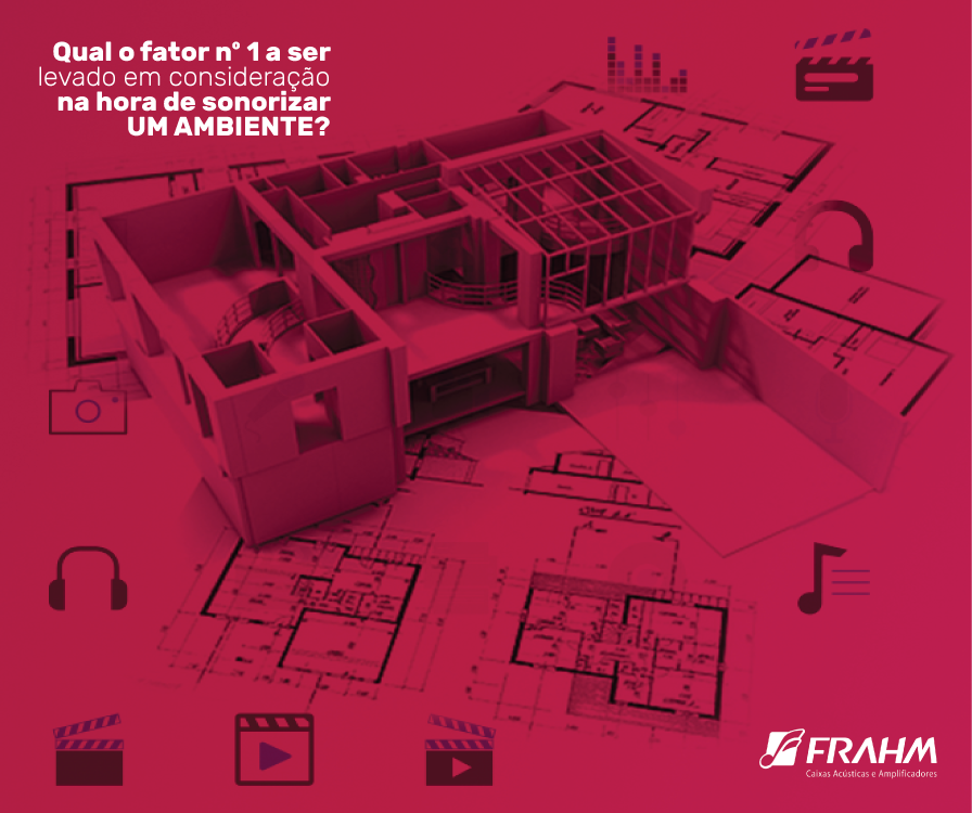 #DicaFrahm: Qual o fator número 1 a ser levado em consideração na hora de sonorizar um ambiente?